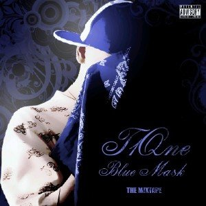 T1One - Blue Mask [The MixTape 2010]