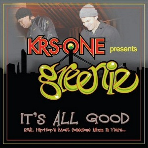 KRS-One Presents: Greenie - It's All Good (2010)