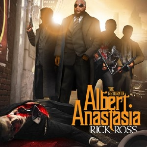 Rick Ross – The Return Of Albert Anastasia (2010)