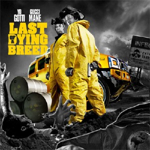 Gucci Mane And Yo Gotti – Last Of A Dying Breed (2010)