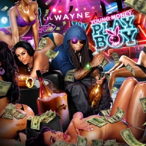 Lil Wayne - Young Money Playboy (2011)