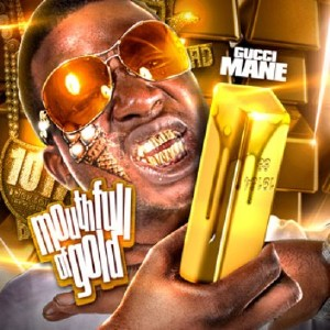 Gucci Mane – Mouth Full Of Gold (2011)