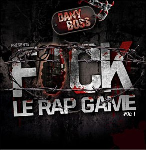 Fuck Le Rap Game Vol. 1 (2011)