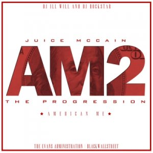 Juice - American Me II: The Progression (2011)