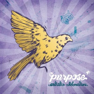 Purpose - Artistic Liberation (2011)