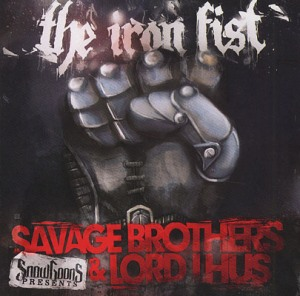 Savage Brothers & Lord Lhus - The Iron Fist (2011)