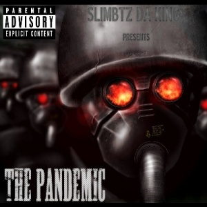 Slimbtz Da King Presents - The Pandemic (2011)