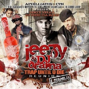 Young Jeezy & DJ Drama - Trap Until U Die Reunion (2011)
