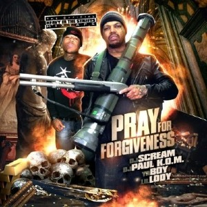 DJ Paul (Three 6 Mafia), Ya Boy & Lil Lody � Pray For Forgiveness (2011)