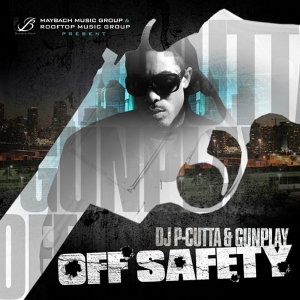 GUNPLAY - Off Safety (2011)