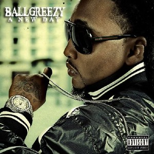 Ball Greezy - A New Day (2011)
