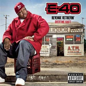 E-40 - Revenue Retrievin': Overtime Shift (2011)
