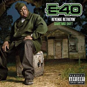 E-40 - Revenue Retrievin': Graveyard Shift (2011)