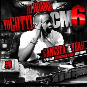 Yo Gotti - CM6 Gangsta Of The Year (2011)