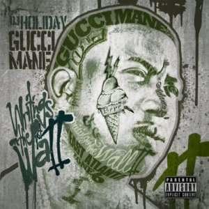 Gucci Mane - Writings On The Wall 2 (Official Mixtape) (2011)