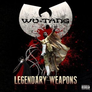 Wu-Tang Clan - Legendary Weapons (2011)