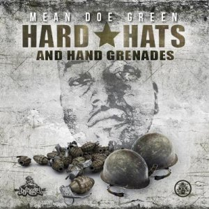 Mean Doe Green - Hard Hats & Hand Grenades (2011)