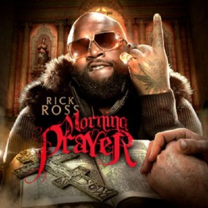 Rick Ross - Morning Prayer (2011)