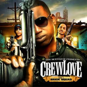 Brick Squad - Crew Love (2011)