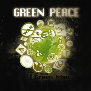 Green Man - Green Peace EP (2011)