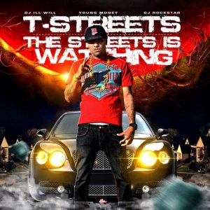 T-Streets - The Streets Is Watching (2011)