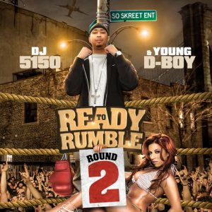 Young D-Boy - Ready To Rumble Round 2 (2011)