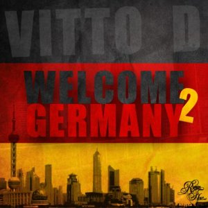 Vitto D. - Welcome 2 Germany (Remixes) (2011)