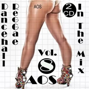 AOS - Dancehall Reggae In The Mix Vol 8 (2CD) (2011)