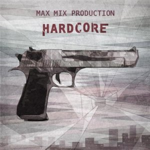 Max Mix Production - Hardcore (2011)