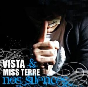 Vista & Miss Terre - Nos Silences (2011)