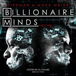 Birdman & Mack Maine - Billionaire Minds (2011)