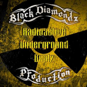 Black Diamondz Production - Radioactive Underground Beatz
