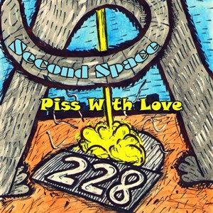 Second Space - Piss With Love