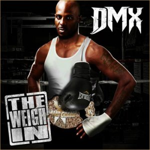DMX - The Weigh In