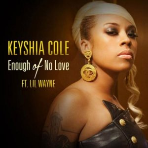 Keyshia Cole, Lil Wayne - Enough of No Love