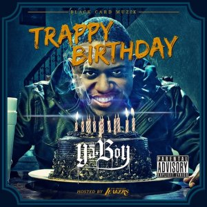 Ya Boy � Trappy Birthday