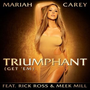 Mariah Carey & Rick Ross, Meek Mill – Triumphant