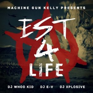 Machine Gun Kelly � EST 4 Life