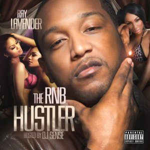 Ray Lavendar – The RNB Hustler