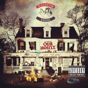 Slaughterhouse – Welcome To: Our House