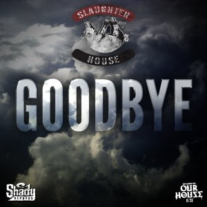 Slaughterhouse - Goodbye