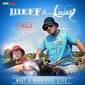 ��FF & Lojaz - What a Wonderful Life
