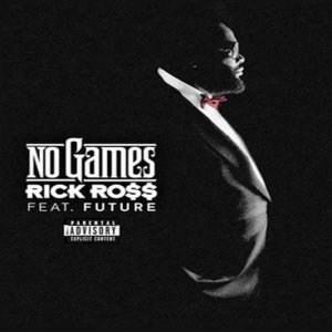 Rick Ross & Future - No Games
