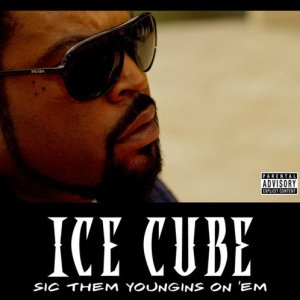 Ice Cube - Sic Them Youngins On Em