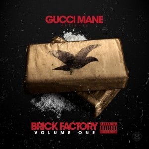 Gucci Mane - Brick Factory Volume One