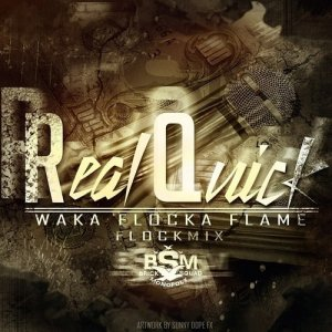 Waka Flocka Flame - Real Quick Flockmix