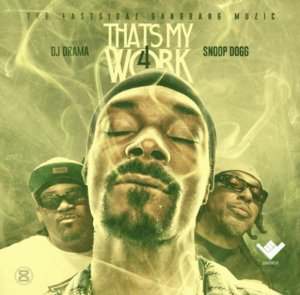 Snoop Dogg & The Eastsidaz - That's My Work 4