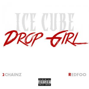 Ice Cube, Redfoo, 2 Chainz - Drop Girl