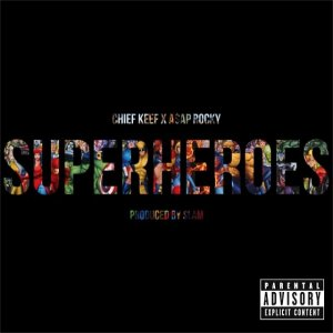 Chief Keef, A$AP Rocky - Superheroes