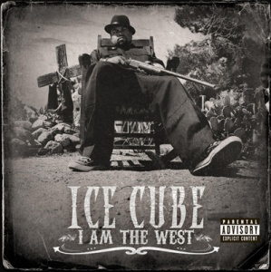 Ice Cube - I Am The West (2010)